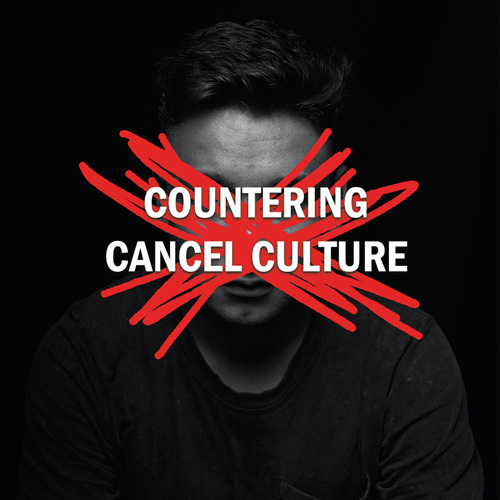 Countering Cancel Culture Lecture