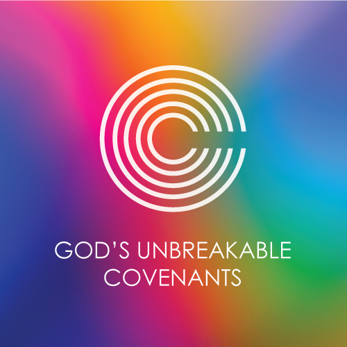 God's Unbreakable Covenants