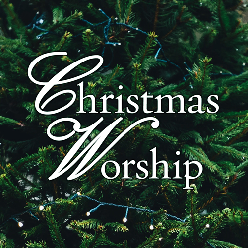 December 24 and 29 Worship